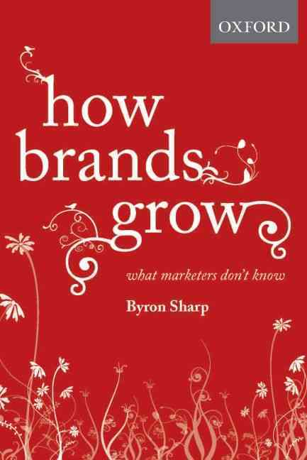 How Brands Grow By Sharp, Byron